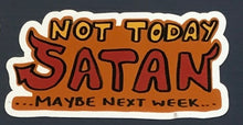 Load image into Gallery viewer, Not Today Satan Sticker