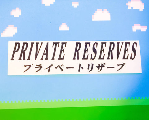 PRIVATE RESERVES Decal