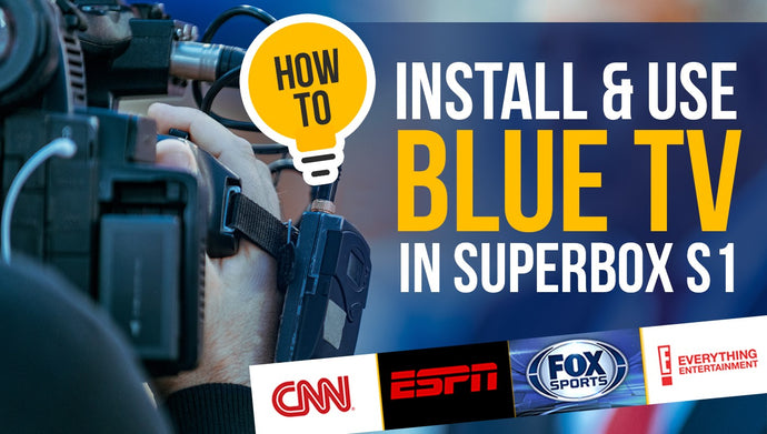 How to install Blue TV in SuperBOX S1