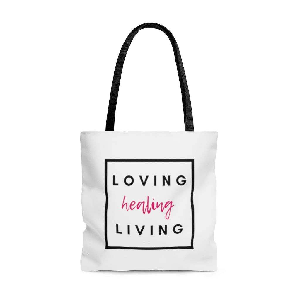 Loving, Living & Healing Tote Bag