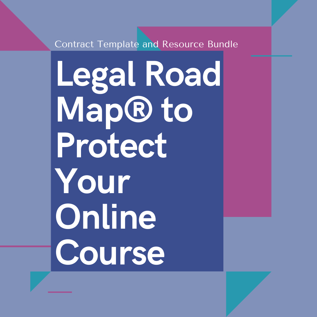 Legal Road Map® to Protect Your Online Course