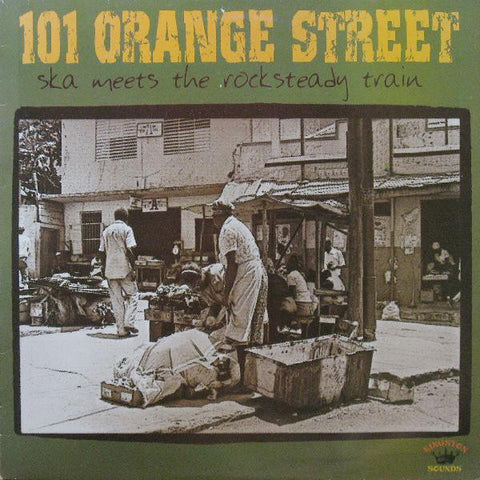 Various - 101 Orange Street: Ska Meets The Rocksteady Train (LP)