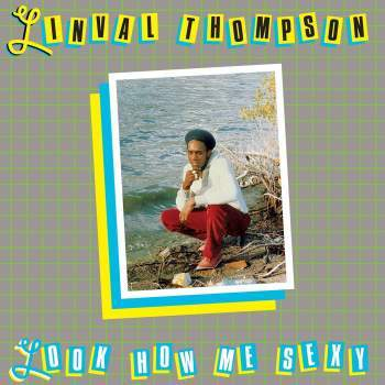 PREORDER - Linval Thompson - Look How Me Sexy (LP)