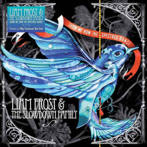 PREORDER - Liam Frost & The Slowdown Family ‎– Show Me How The Spectres Dance (LP, Blue vinyl, Signed Indies Edition)