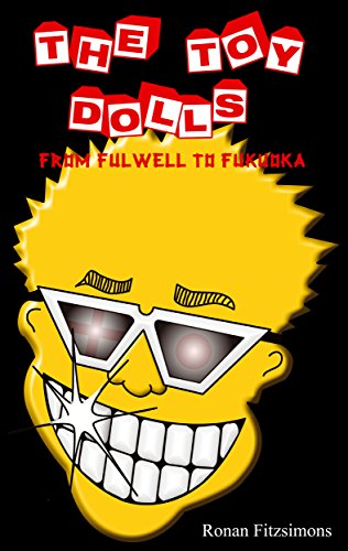 The Toy Dolls - From Fulwell To Fukuowa - Ronan Fitzsimons (Book)