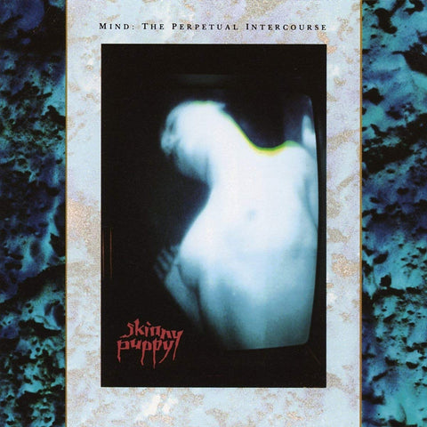 PREORDER - Skinny Puppy - Mind: The Perpetual Intercourse