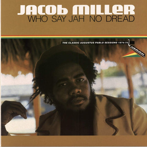 PREORDER - Jacob Miller - Who Say Jah No Dread (LP)