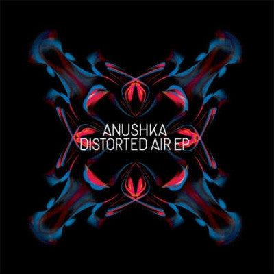 Anushka - Distorted Air EP (RSD 2014)