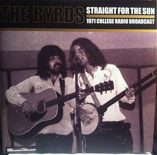 Byrds, The - Straight For The Sun LP (RSD 2014)