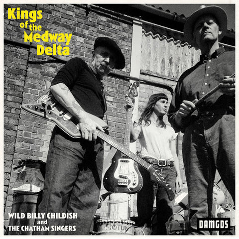 Wild Billy Childish And The Chatham Singers - Kings Of The Medway Delta (LP)