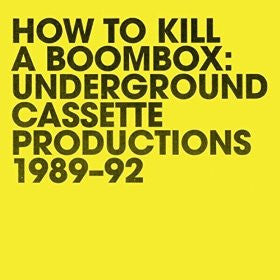 Raz Mesinai - How To Kill A Boombox: Underground Cassette Productions 1989-92 (LP)