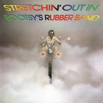 Bootsy's Rubber Band - Stretchin' Out (180gm Audiophile pressing)