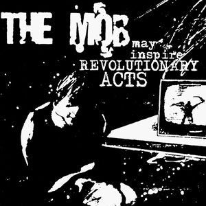 Mob, The ‎– May Inspire Revolutionary Acts CD