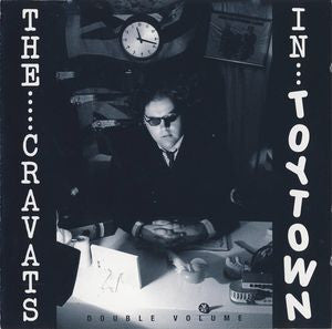 Cravats, The ‎– The Cravats In Toytown / Double Volume CD