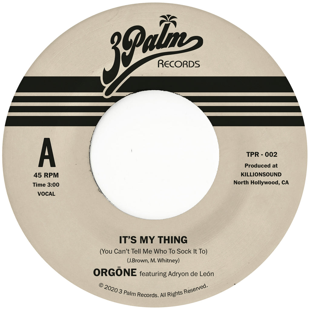 "Orgone - It's My Thing (You Can't Tell Me Who To Sock It To) (7"", 'Sky Blue' vinyl)"