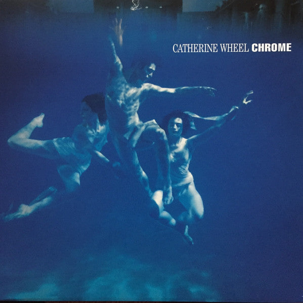 Catherine Wheel - Chrome (LP, 180gm)
