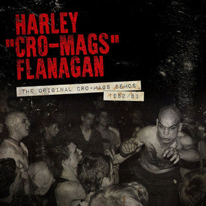 "Harley Flanagan - The Original Cro-Mags Demos (12"")"