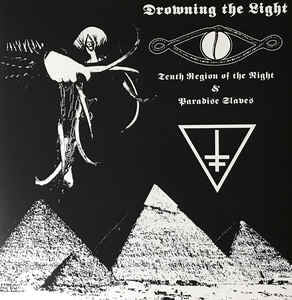 Drowning The Light - Tenth Region Of The Night & Paradise Slaves LP