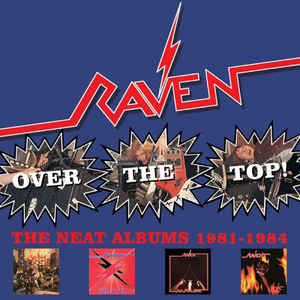 Raven - Over The Top, The Neat Albums 1981-1984 (4xCD boxset)