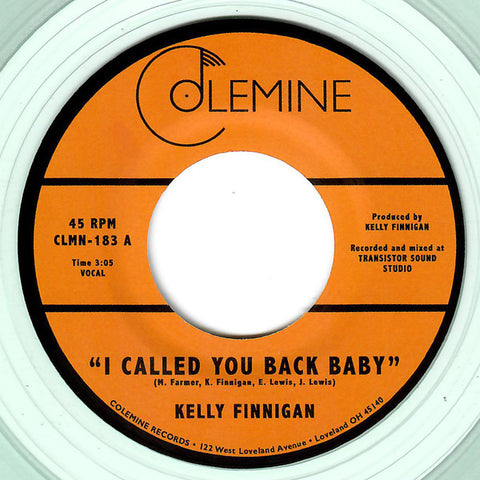 "Kelly Finnigan - I Called You Back Baby (7"" Coke-Bottle Clear vinyl)"