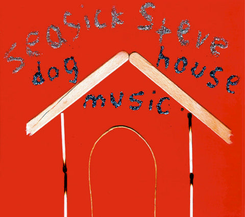 Seasick Steve – Dog House Music