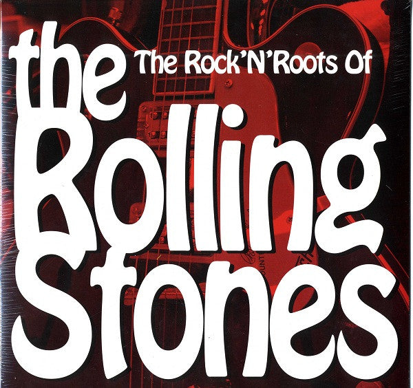 Various – The Rock'n'Roll Roots Of The Rolling Stones