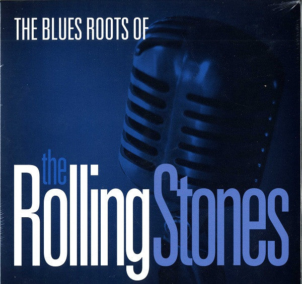 Various – The Blues Roots Of The Rolling Stones