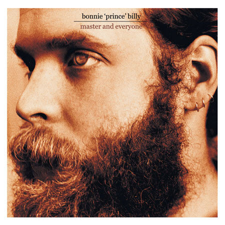 Bonnie 'Prince' Billy - Master and Everyone (LP)