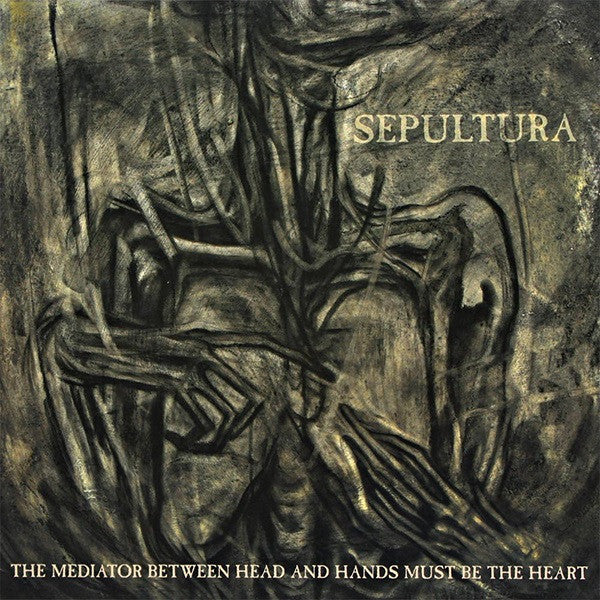 Sepultura - The Mediator Between Head And Hand Must Be The Heart