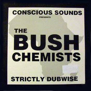 The Bush Chemists - Strictly Dubwise (LP)