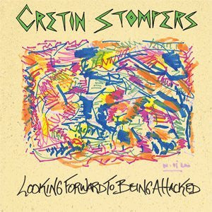 Cretin Stompers ‎– Looking Forward To Being Attacked
