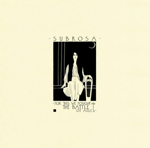 Subrosa - For This We Bought The Battle Of Ages (2xLP)