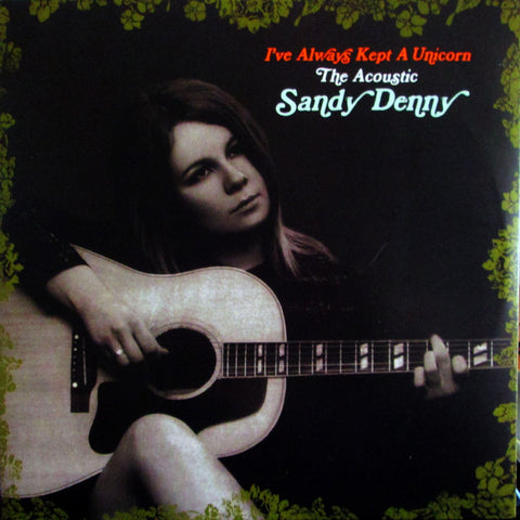 Sandy Denny - I've Always Kept A Unicorn (180g 2LP)