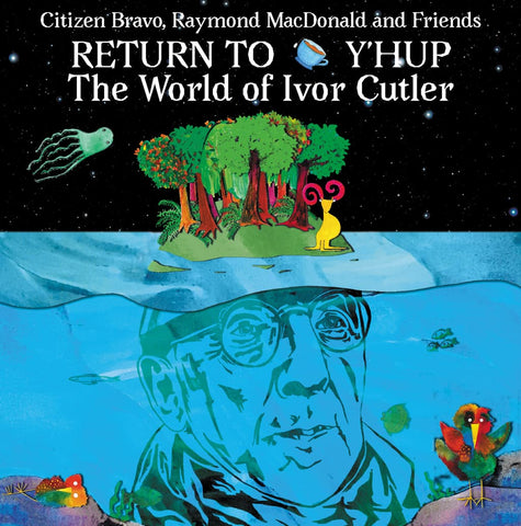 Citizen Bravo, Raymond MacDonald & Friends - Return To Y'Hup - The World Of Ivor Cutler (LP, Blue Marble Vinyl)