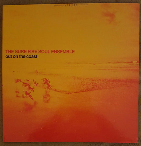 The Sure Fire Soul Ensemble - Out On The Coast (LP)