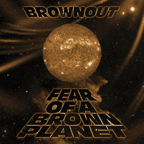 Brownout - Fear Of A Brown Planet (LP)