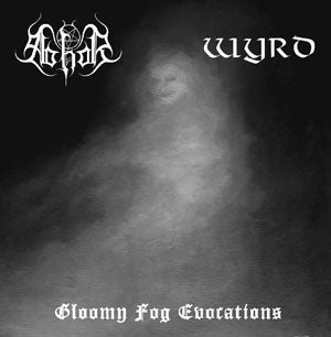 Abhor / Wyrd - Gloomy Fog Evocations 7""