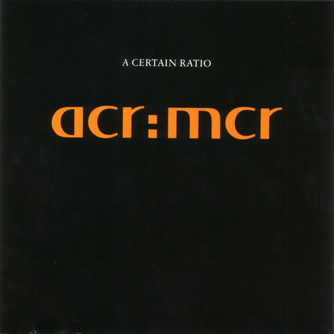 A Certain Ratio - acr:mcr (2xLP, Clear Vinyl)