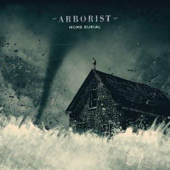 Arborist - Home Burial (LP)
