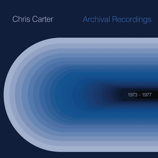 Chris Carter - Archival Recordings 1973-1977 (LP, transparent blue vinyl)