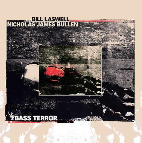 Bill Laswell/Nicholas James Bullen - Bass Terror (LP, red vinyl)