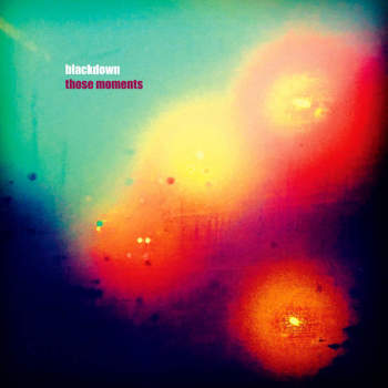 Blackdown - These Moments (LP)