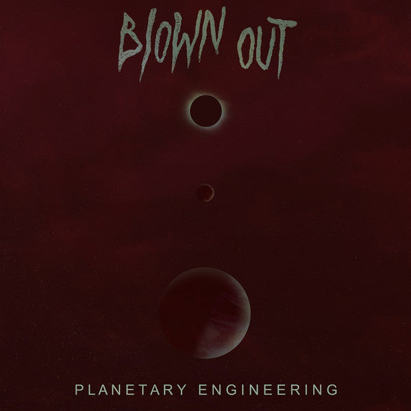 Blown Out - Planetary Engineering (LP)