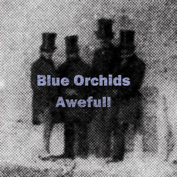 Blue Orchids - Awefull (LP)