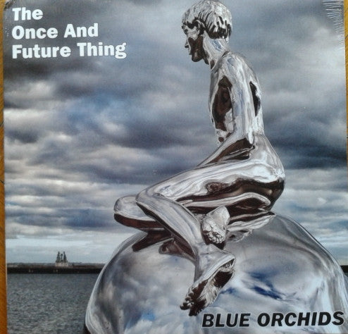 Blue Orchids - The Once And Future Thing (LP)