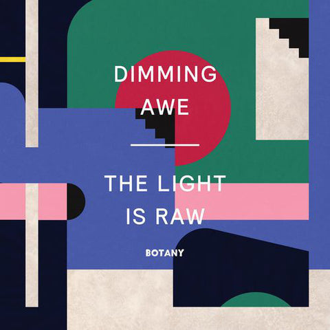 Botany - Dimming Awe, The Light is Raw (Pink Vinyl LP)