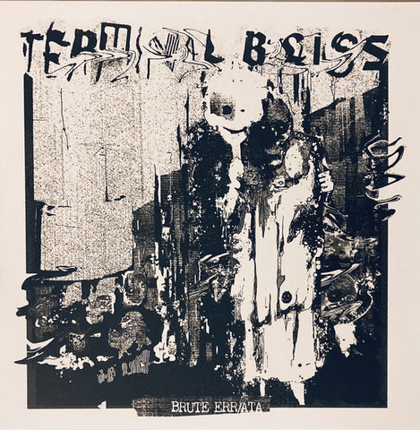 Terminal Bliss - Brute Err/ata (LP, etched vinyl)