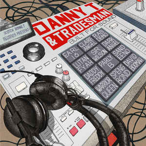 Danny T & Tradesman - Built For Sound (LP)