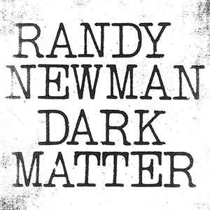 Randy Newman - Dark Matter (LP)