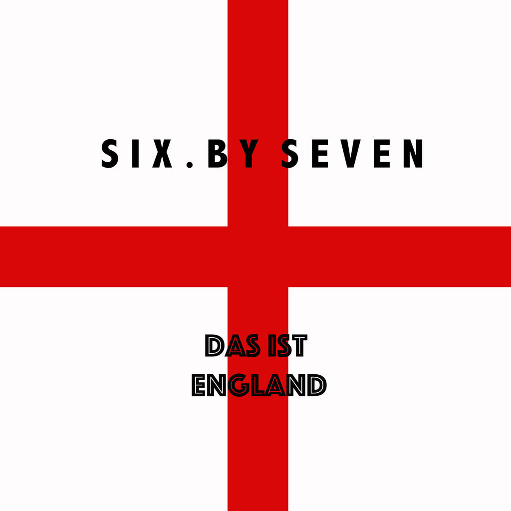 Six By Seven - Das Ist England (LP)